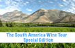 The South America Wine Tour Special Edition