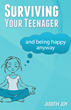 New Book, Surviving Your Teenager... and Being Happy Anyway, Offers...