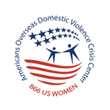 The Americans Overseas Domestic Violence Crisis Center Provides a Global, Life-Saving Safety Net to American Victims of Domestic Violence and Sexual Assault Overseas