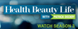 Health Beauty Life Season Three Airing on TuffTV
