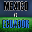 Mexico vs Ecuador Tickets to Friendly Match at AT&T Stadium in...