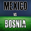 Mexico vs Bosina-Herzegovina Tickets to June 3rd Exhibition at Soldier...