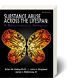 New Ebook on Substance Abuse Across the Lifespan: A Biopsychosocial...