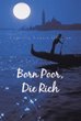 New Book 'Born Poor, Die Rich' Gives Readers an Enlightened Look On Life