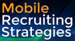 New Mobile Recruiting Strategies Online Event Launched