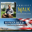 Project Walk Supports Roman Reed in His Campaign for California State...