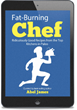 Fat Burning Chef: Review Examining Abel James' Program Released
