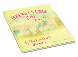 Gabrielle's Land Too by Mark and Kahla Nicholas