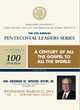 5th Annual Pentecostal Leaders Series Celebrates 100th Anniversary of...