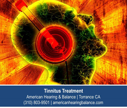 Tinnitus Treatment in Torrance CA at American Hearing & Balance