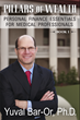 Pillars of Wealth: Personal Finance Essentials for Medical Professionals by Dr. Yuval Bar-Or