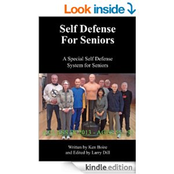 Self Defense for Seniors - By Ken Boire Edited by Larry Dill | http://www.amazon.com/s/ref=nb_sb_noss_1?url=search-alias%3Daps&field-keywords=self+defense+for+seniors