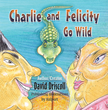 "Go Fish! ""Charlie and Felicity Go Wild"" in Imaginative New..."