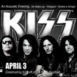 San Manuel Indian Bingo & Casino Presents: An Acoustic Evening, No Make-up, Stripped, Stories and Songs with KISS