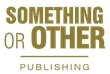 Something Or Other Publishing Gains Traction in Writing Community