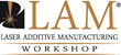 Announcing LAM 2015: A Workshop for the Next Era of Manufacturing