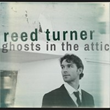 "Reed Turner's Latest Release, ""Ghosts in the Attic,"" Lives..."