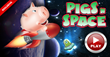 PigsNSpace