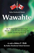 'Wawahte' Illustrates Dangers of Forced Integration