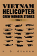 Author HD Graham Reveals 'Vietnam Helicopter Crew Member Stories'