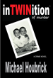 "Mr. Brick Publishing released ""inTWINition of murder"" by Michael Houbrick"