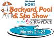 Novi Backyard, Pool & Spa Show  Opens Friday, March 21 in Novi...