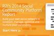 R2i Launches New Social Community Platform Comparison Report