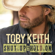 Toby Keith Announces Shut Up & Hold On Tour; Tickets Go on Sale...