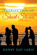 Author Danny Guy Lurie Shares 'A Collection of Short Stories'