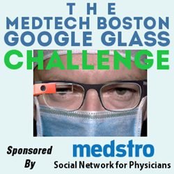 MedTech Boston, Google Glass, Medstro, White House Innovation Fellows, MIT Hacking Medicine