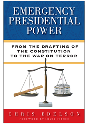 Chris Edelson's book, Presidential Emergency Power