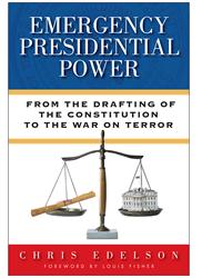 Chris Edelson's book, Presidential Emergency Power