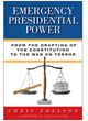 New Book: Presidential Emergency Power Reaches Zenith Under Presidents Bush and Obama, But the Dilemma Goes Back to the Framers of the Constitution