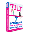"""TILT - 7 Solutions to Be A Guilt-Free Working Mom""Book"
