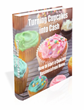 Turning Cupcakes Into Cash Review | Learn How To Design A Cupcake...