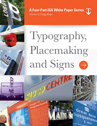"Typography, Placemaking and Signs"" white paper and webinar series for sign design community"