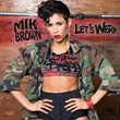 """Let's WERK"" by Rap Artist Mik Brown"
