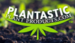 Plantastic Plant Products Provides Marijuana Industry with New,...