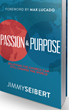 PASSION & PURPOSE: Believing the Church Can Still Change the World...