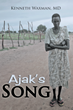 "Experience Medical Mission Into the Depths of South Sudan Through ""Ajak's Song,"" New Book by Kenneth Waxman"