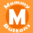 Mommy Buttons App