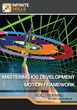 "Infinite Skills ""Mastering iOS Development - Motion Framework..."
