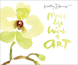 Make Life A Work Of Art with Kathy Davis