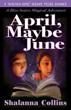 "YA Magic Series ""April, Maybe June"" Debuts at Monterey's Left Coast Crime Convention"