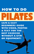 New Pilates Video, Text, and Photo Instruction for Beginners