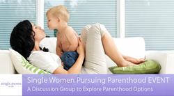 Single Women Pursuing Parenthood