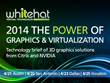 Whitehat Virtual Technologies Announces Graphics Virtualization...