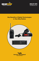 "BearCom announced the release of ""Key Benefits of Digital Technologies in Two-Way Radios."""