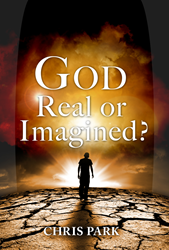 God - Real or Imagined? by Chris Park