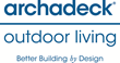 Archadeck Outdoor Living Announces Deck Safety Tip Sheet for Consumers as Part of National Deck Safety Awareness Campaign